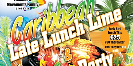 CARIBBEAN LATE LUNCH LIME & AFTER PARTY tickets