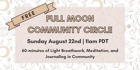 Full Moon in Aquarius  - Community Circle tickets
