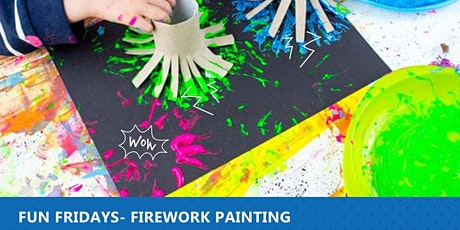 Fun Friday - Firework Painting tickets