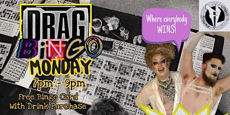 Drag Bingo Mondays!  FREE tickets