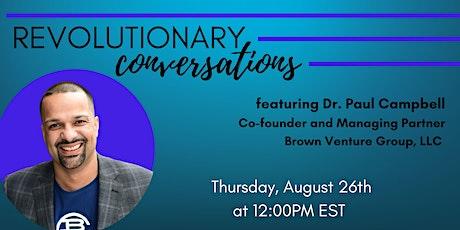 76 Forward Presents: Revolutionary Conversations ft. Dr. Paul Campbell tickets