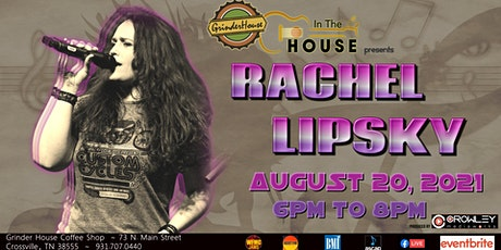 """Rachel Lipsky LIVE """"In the House"""" tickets"""