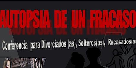 Conferencia para Divorciados, Recasados, Matrimonios y Solteros tickets