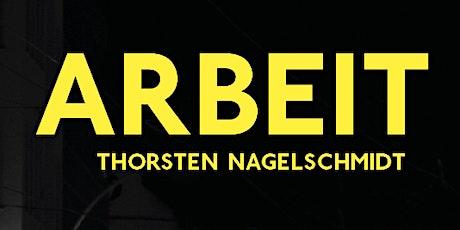 Lesung: Thorsten Nagelschmidt - Arbeit Tickets