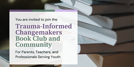 Trauma-Informed Changemakers Book Club and Community tickets