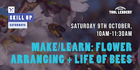 MAKE/LEARN: Flower Arranging + the life of bees tickets