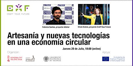 Artesanía y nuevas tecnologías en una economía circular bilhetes