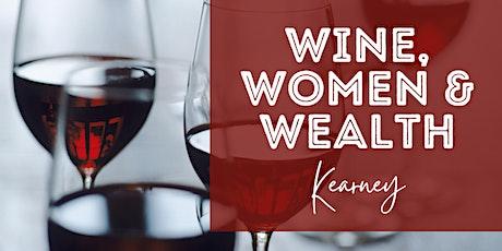 Wine, Women, & Wealth - Kearney, NE tickets