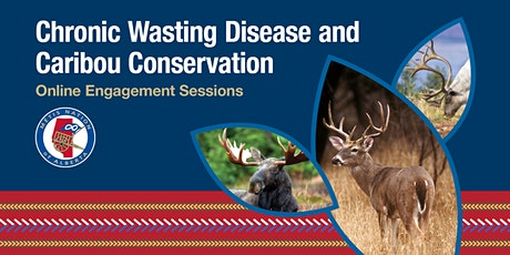 Chronic Wasting Disease and Caribou Conservation tickets