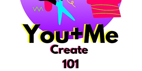 Intro to You + Me Create 101 tickets