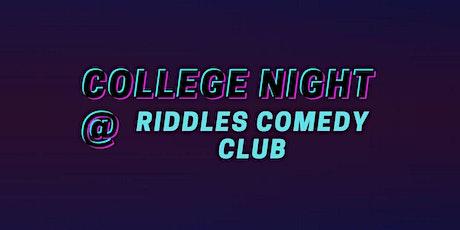 Riddles College Night tickets