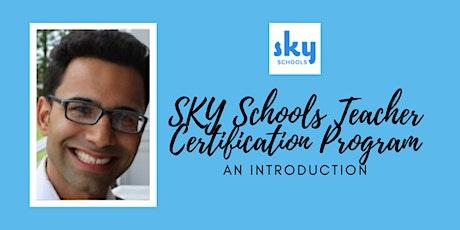 SKY Schools Teacher Certification - An Introduction tickets