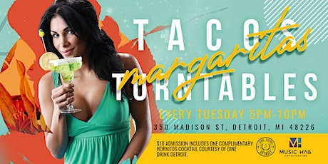 Tacos, Turntables, & Margaritas at Music Hall Amphitheater  on July 27th! tickets
