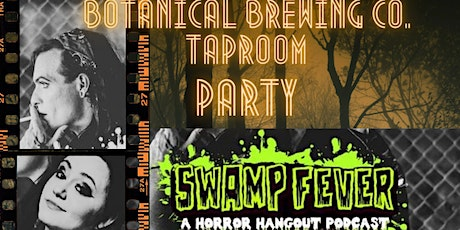 Swamp Fever Horror Podcast Season 3 Premier Party at Botanical Brewing Co! tickets