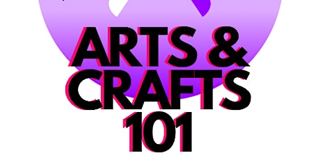 Intro to Arts & Crafts 101 tickets