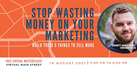 Stop Wasting Money on Your Marketing: Build These 5 Things to Sell More tickets