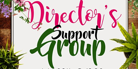 How Does Your Garden Grow Director's Support Group tickets
