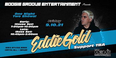 Eddie Gold: House Set w/ DjRoit | Karate Class | JLynn (Early Show) tickets