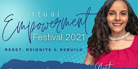 Empowerment Festival 2021-  Reset, Reignite and Rebuild tickets