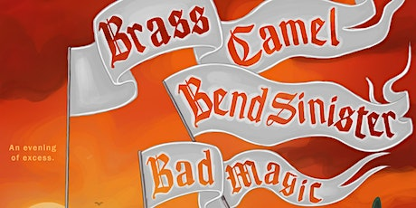 SOLD OUT: Brass Camel and Bend Sinister with guests Bad Magic tickets