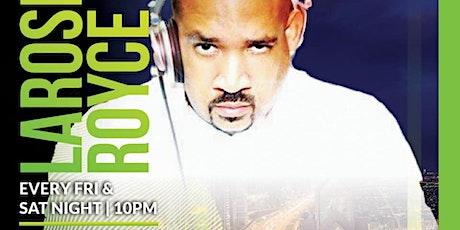 Celebrity DJ Larose Royce @ Level One Bar & Lounge every Friday 10pm tickets