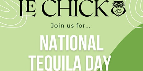 National Tequila Day Celebration @ LE CHICK WYNWOOD tickets
