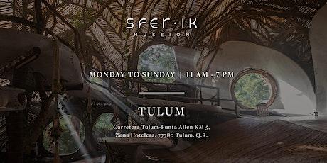 SFER IK [Tulum] tickets