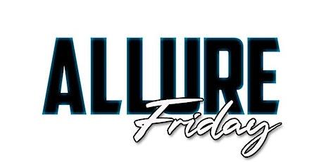 Allure Fridays tickets