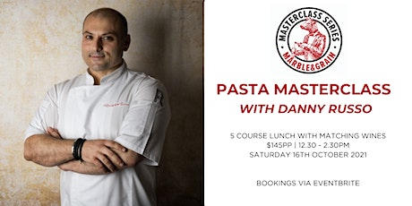 Pasta Masterclass with Celebrity Chef Danny Russo tickets