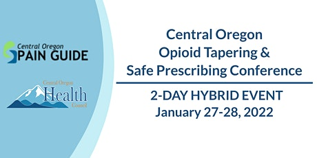 Central Oregon Opioid Tapering & Safe Prescribing Conference tickets