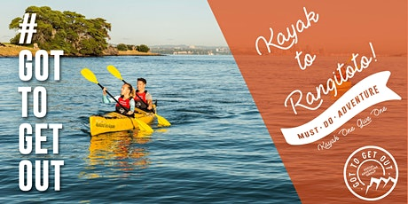 Got To Get Out #MustDoAdventure:  Kayak to Rangitoto Island tickets