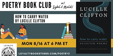 Loyalty's Poetry Book Club chats HOW TO CARRY WATER tickets