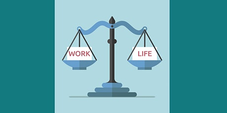 The Use of Behavioral and Quality Tools to Achieve Work-Life Balance tickets