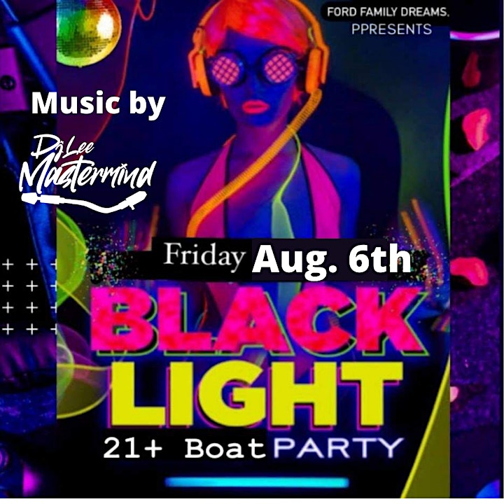 Ford Family Dreams Presents: Black Light Boat Party image
