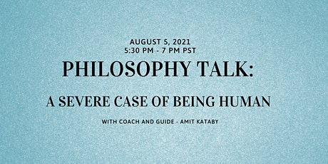 Philosophy Talk -  A severe case of being human tickets