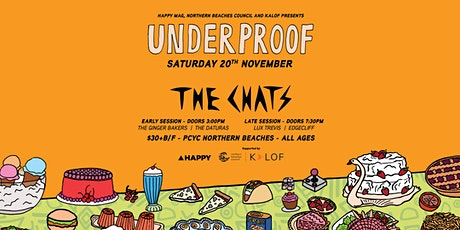 RESCHEDULED III -  Underproof: Northern Beaches Edition (The Chats) tickets