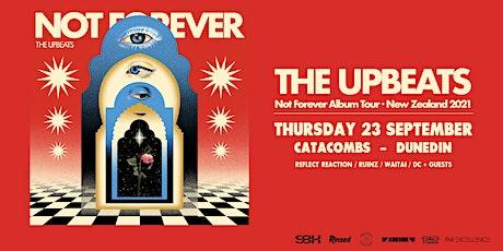 THE UPBEATS 'Not Forever' Album Tour / Dunedin tickets