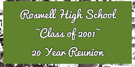 Roswell HS ~Class of 2001~ 20 Year Reunion tickets