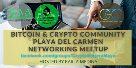 Bitcoin & Crypto Community Playa del Carmen - Networking Meetup tickets