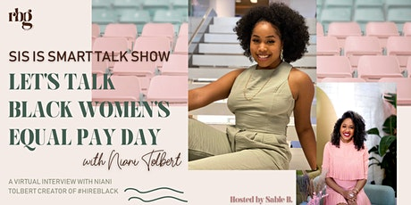 SIS LIVE TALK SHOW: Black Women's Equal Pay Day with Niani Tolbert tickets