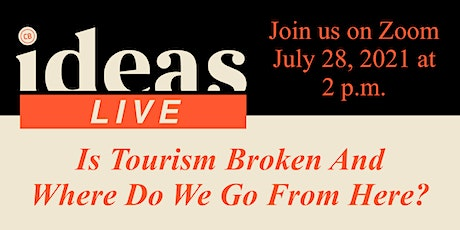IDEAS Live: Is Tourism Broken And Where Do We Go From Here? tickets