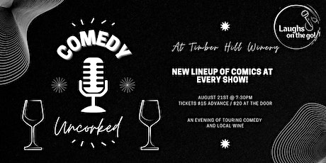 Comedy Uncorked at Timber Hill Winery; A Live Stand Up Comedy Event tickets