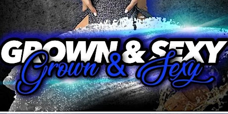 GROWN and SEXY R&B TAKEOVER tickets
