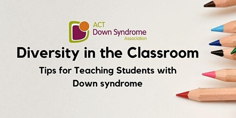 Diversity in the Classroom - tips for teaching students with Down syndrome tickets