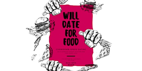 Will Date For Food - Chowdown Singles Night tickets