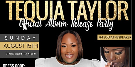 Tequia Taylor's Official Album Release Party tickets