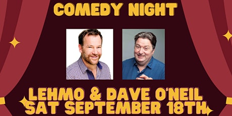 Comedy Night with Lehmo  & Dave O'Neil tickets