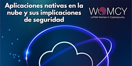 Aplicaciones nativas en la nube y sus implicaciones de seguridad – By WOMCY entradas