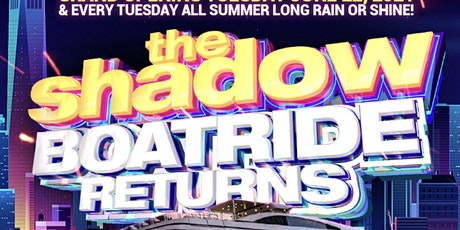 the SHADOW BOATRIDE Tuesday AUGUST 3rd, 2021 tickets