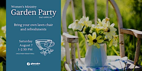 2nd Annual Garden Party - Women's Ministry tickets